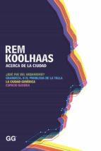 acerca de la ciudad (ebook)-rem koolhaas-9788425227714