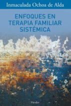 enfoques en terapia familiar sistemica inmaculada ochoa de alda 9788425418914