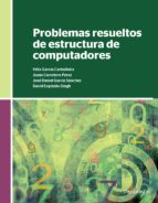 problemas resueltos de estructura de computadores-9788428337014