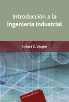 introduccion a la ingenieria industrial richard c. vaughn 9788429126914