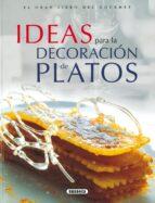 ideas para la decoracion de platos: tecnicas y realizacion 9788430549214