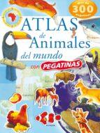 atlas de animales del mundo con pegatinas 9788430559114