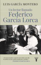 un lector llamado federico garcia lorca luis garcia montero 9788430617814