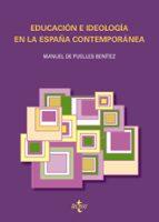 educacion e ideologia en la españa contemporanea (2ª ed.)-manuel de puelles benitez-9788430950614