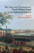 war, state and development: fiscal-military status in the eightee nth century-rafael torres sanchez-9788431325114