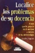 localice los problemas de su docencia: pasos que le guiaran en el analisis y mejora de su metodologia-geoffrey squires-9788432992414