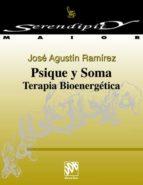 psique y soma: terapia bioenergetica-jose agustin ramirez-9788433012814