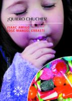 ¡quiero chuches! los 9 habitos que causan la obesidad infantil isaac amigo jose errasti jose errasti 9788433021014