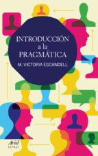 introduccion a la pragmatica (3ª ed.) maria victoria escandell 9788434409514