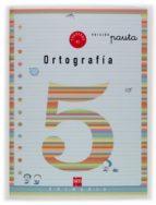 cuaderno de ortografia 5: pauta (2º educacion primaria) maria del mar cervera 9788434888814