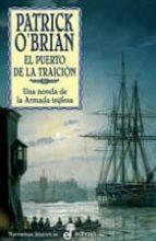 el puerto de la traicion: una novela de la armada inglesa patrick o brian 9788435006514