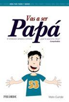 vas a ser papa: el embarazo semana a semana mario guindel 9788436829914