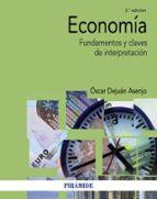 economia (2ª ed.): fundamentos y claves de interpretacion oscar dejuan asenjo 9788436838114