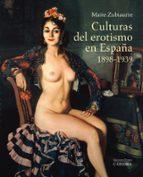 culturas del erotismo en españa, 1898 1939 maite zubiaurre 9788437633114