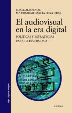 el audiovisual en la era digital luis a. albornoz mª trinidad garcia leiva 9788437636214