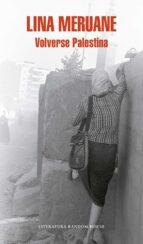 El libro de Volverse palestina seguido de volvernos autor LINA MERUANE PDF!