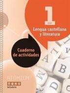 El libro de Lengua castellana y literatura 1º eso cuaderno actividades atòmium catalunya (ed 2016) autor VV.AA. DOC!