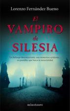 (pe) el vampiro de silesia-lorenzo fernandez bueno-9788445001714