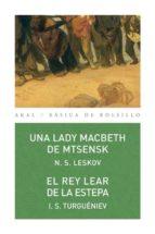 una lady macbeth de mtsensk/ el rey lear de la estepa nikolai s. leskov 9788446026914