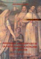 programas iconograficos de la pintura barroca sevillana del siglo xvii (2ª ed. amp. y act.) jose alberto fernandez lopez 9788447205714