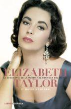 elizabeth taylor. la biografía de la mujer más hermosa del mundo (ebook)-c. david heymann-9788448005214