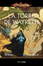 la torre de wayreth (dragonlance:las cronicas perdidas)-margaret weis-tracy hickman-9788448006914