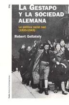 la gestapo y la sociedad alemana: la politica racial naci (1933-1 945)-robert gellately-9788449315114