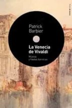 la venecia de vivaldi: musica y fiestas barrocas patrick barbier 9788449318214