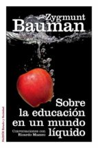sobre la educacion en un mundo liquido: conversaciones con ricard o mazzeo zygmunt bauman 9788449328114