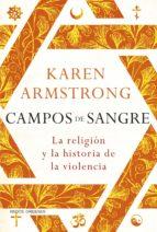 campos de sangre: la religion y la historia de la violencia-karen armstrong-9788449331114