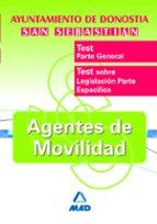 agentes de movilidad del ayuntamiento de donostia-san sebastian: test parte general y especifica-9788466595414