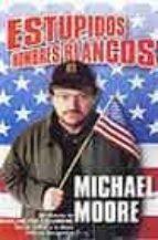 estupidos hombres blancos-michael moore-9788466612814