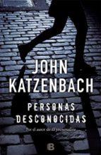 personas desconocidas john katzenbach 9788466659314