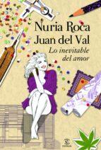 lo inevitable del amor-nuria roca-juan del val-9788467008814
