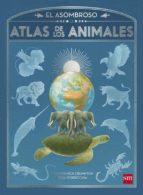 el asombroso atlas de los animales nick crumpton 9788467596014