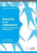 cuerpo de profesores tecnicos de f.p. servicios a la comunidad: supuestos practicos 9788468143514