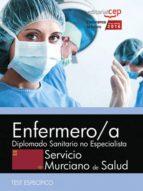 ENFERMERO/A SERVICIO MURCIANO DE SALUD: DIPLOMADO SANITARIO NO ESPECIALISTA: TEST ESPECIFICOS