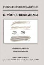 el vértigo de su mirada (ebook) fernando barbero 9788468604114