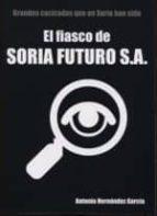 el fiasco de soria futuro, s.a. antonio hernandez garcia 9788469738214