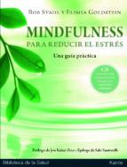 mindfulness para reducir el estres:una guia practica-bob stahl-elisha goldstein-9788472457614