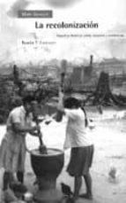 El libro de La recolonizacion: repsol en america latina: invasion y resistenc ias autor MARC GAVALDA PDF!