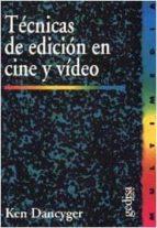 tecnicas de edicion en cine y video-ken dancyger-9788474327014