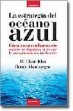 la estrategia del oceano azul: como crear en el mercado espacios no disputados en los que la competencia sea irrelevante w. chan kim renee mauborgne 9788475774114