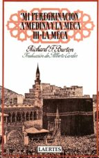 mi peregrinacion a medina y la meca. t.3. la meca (2ª ed.)-richard francis burton-9788475840314