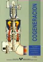 cogeneracion: aspectos termodinamicos, tecnologicos y economicos jose maria sala lizarraga 9788475855714