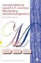 los marcadores en español l/e: conectores discursivos y operadore s pragmaticos-manuel marti sanchez-9788476357514