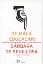 de mala educacion: anecdotario para aprender a proceder correctam ente-barbara de senillosa-9788476697214