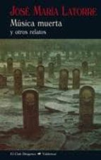 música muerta-jose maria latorre fortuño-9788477027614