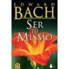 ser tu mismo-edward bach-9788478087914