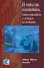 el entorno economico: como entenderlo y anticipar su evolucion-alfonso alvarez gonzalez-9788478975914